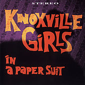 Play & Download In A Paper Suit by Knoxville Girls | Napster