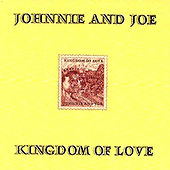 Kingdom Of Love by Johnnie and  Joe