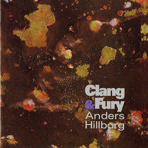 Play & Download Hillborg: Clang & Fury by Various Artists | Napster