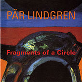 Play & Download Lindgren: Fragments of a Circle by Various Artists | Napster