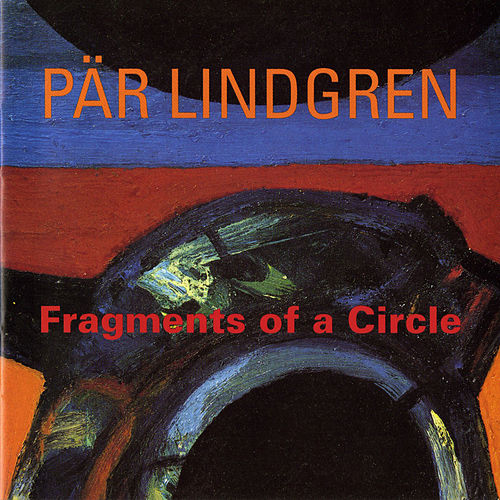 Lindgren: Fragments of a Circle by Various Artists