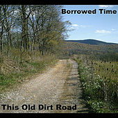Play & Download This Old Dirt Road by Borrowed Time | Napster