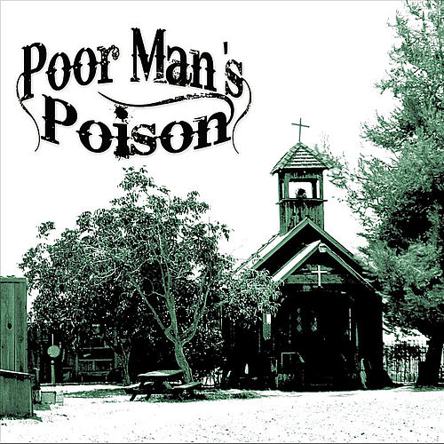 Poor Mans Poison by Poor Mans Poison