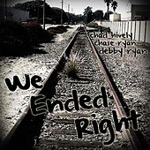 We Ended Right (feat. Chad Hively & Chase Ryan) - Single by Debby Ryan