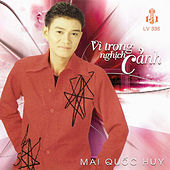 Play & Download Vi Trong Nghich Canh by Mai Quoc Huy | Napster
