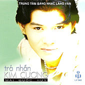 Play & Download Tra Nhan Kim Cuong by Mai Quoc Huy | Napster