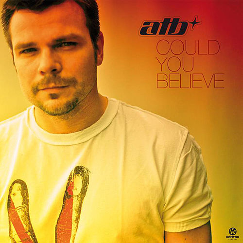 Could You Believe by ATB