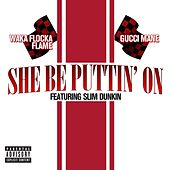 Play & Download She Be Puttin' On by Gucci Mane | Napster