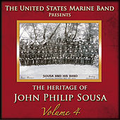 Play & Download The Heritage of John Philip Sousa: Volume 4 by Us Marine Band | Napster