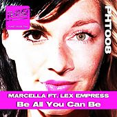 Be All You Can Be (feat. Lex Empress) by Marcella