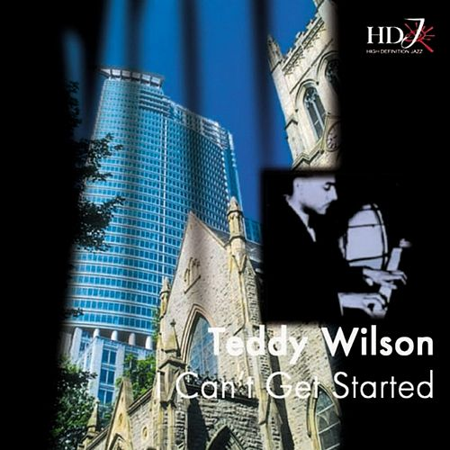 Play & Download I Can't Get Started by Teddy Wilson | Napster