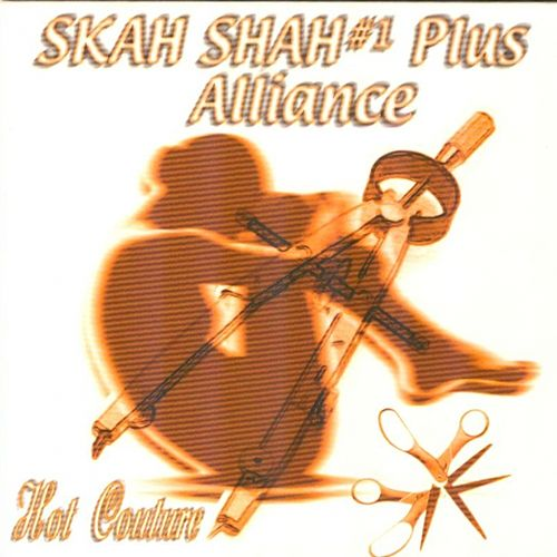 Play & Download Hot Couture by Skah Shah Plus Alliance | Napster