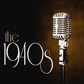 Play & Download The 1940s by Various Artists | Napster