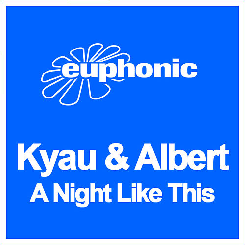 Play & Download A Night Like This by Kyau & Albert | Napster