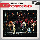 Play & Download Setlist: The Very Best Of Commissioned LIVE by Commissioned | Napster