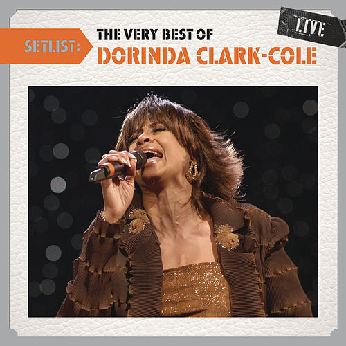 Play & Download Setlist: The Very Best Of Dorinda Clark-Cole LIVE by Dorinda Clark-Cole | Napster