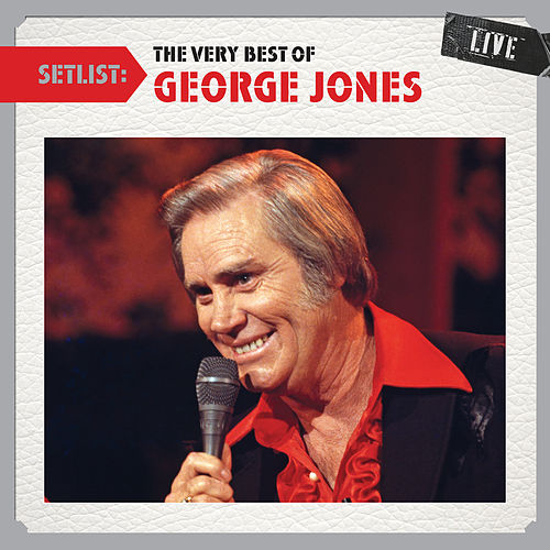Setlist: The Very Best of George Jones LIVE by George Jones