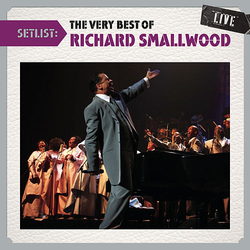 Play & Download Setlist: The Very Best Of Richard Smallwood LIVE by Richard Smallwood | Napster