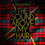 Play & Download The Sound Above My Hair by Scooter | Napster