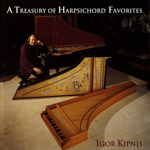 Play & Download A Treasury of Harpsichord Favorites by Igor Kipnis | Napster