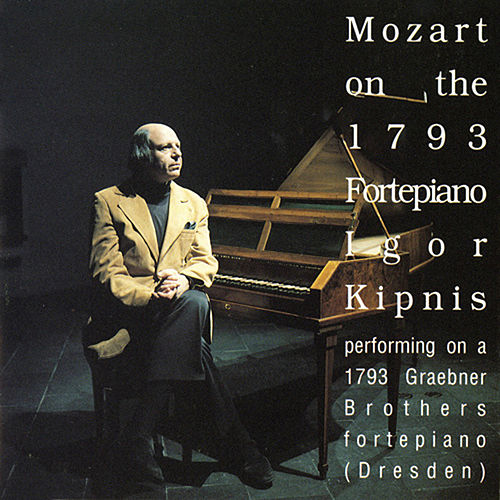Play & Download Mozart on the 1793 Fortepiano - Igor Kipnis by Igor Kipnis | Napster