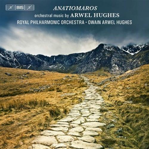 Hughes: Anatiomaros by Owain Arwel Hughes