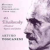 Tchaikovsky: Manfred / Romeo and Juliet (Toscanini) (1953) by Arturo Toscanini