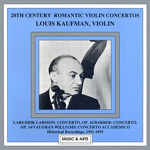 Play & Download Larsson / Barber / Vaughan Williams: Violin Concertos (Kaufman) (1951-1955) by Louis Kaufman | Napster