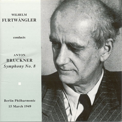 Bruckner, A.: Symphony No. 8 (1890 Version) (Berlin Philharmonic, Furtwangler) (1949) by Wilhelm Furtwängler