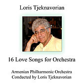 Play & Download 16 Love Songs for Orchestra by Loris Tjeknavorian | Napster