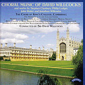 Play & Download Choral Music of David Willcocks and works by Cleobury, Ledger, Rutter and Jonathan Willcocks by The Choir Of King's College | Napster