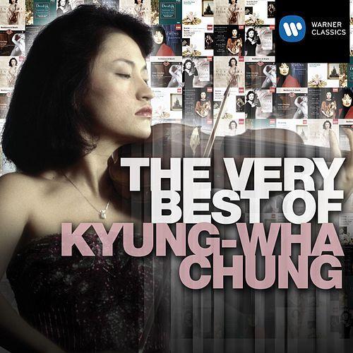 Play & Download The Very Best of Kyung-Wha Chung by Various Artists | Napster