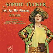 Jazz Age Hot Mamma by Sophie Tucker