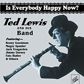 Is Everybody Happy Now? by Ted Lewis