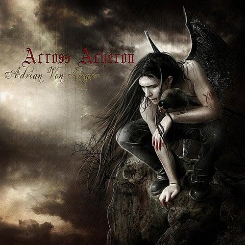 Play & Download Across Acheron by Adrian von Ziegler | Napster