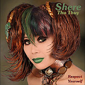 Play & Download Respect Yourself by Shere Thu Thuy | Napster