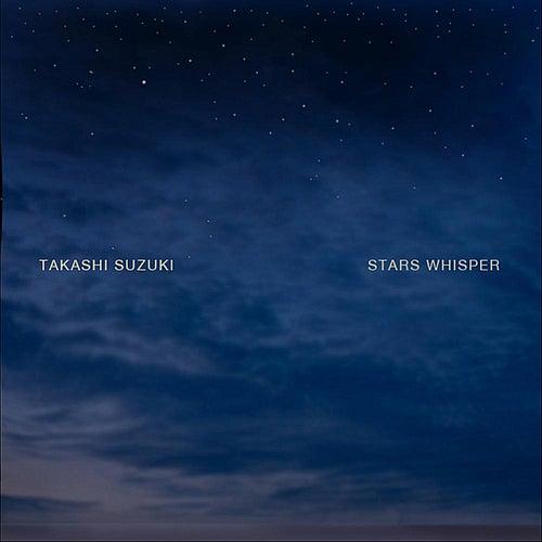 Stars Whisper by Takashi Suzuki