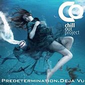 Play & Download Predetermination. Deja Vu by Chill Out Project | Napster