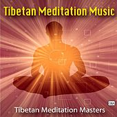 Play & Download Tibetan Meditation Music by Tibetan Meditation Masters | Napster