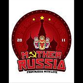 Mother Russia 2011 by East Clubbers