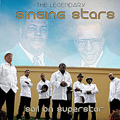 Play & Download Sail On Super Star by The Legendary Singing Stars | Napster
