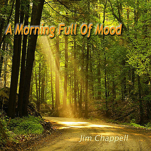 A Morning Full of Mood von Jim Chappell