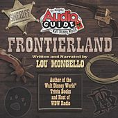 Disney World: Frontierland Audio Tour by Lou Mongello