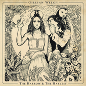The Harrow & The Harvest by Gillian Welch