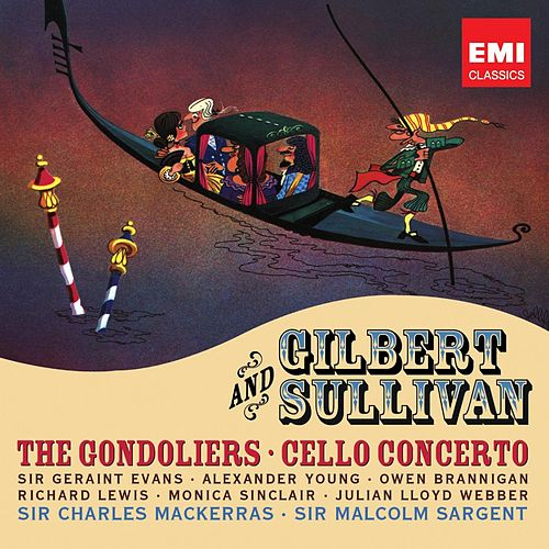 Play & Download Gilbert & Sullivan: The Gondoliers by Various Artists | Napster