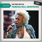 Play & Download Setlist: The Very Best Of Vanessa Bell Armstrong Live by Vanessa Bell Armstrong | Napster