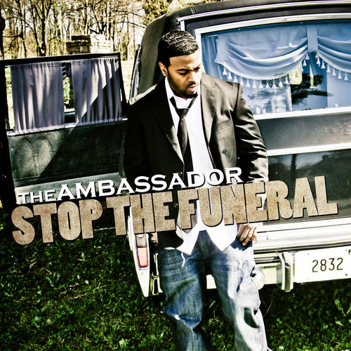 Play & Download Stop The Funeral by The Ambassador | Napster