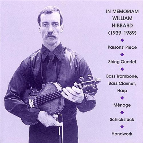Play & Download Hibbard: Parsons' Piece / String Quartet / Bass Trombone, Bass Clarinet, Harp / Menage / Schickstuck / Handwork by Various Artists | Napster