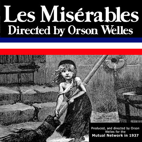 Play & Download Les Miserables by Orson Welles | Napster