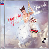 Play & Download Patricia Petibon: French Touch by Patricia Petibon | Napster